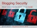 Blogging Security - IBNBlogilicious 2012 Medan