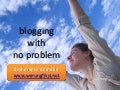 Blogging With No Problem