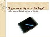 Blogs - creativity or technology