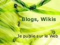 Blogs Wikis Publication Web
