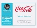 BlogWell Atlanta Case Study: Coca-Cola, presented by Natalie Johnson