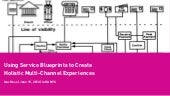 Using Service Blueprints to Create Holistic Multi-Channel Experience