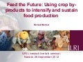 Feed the Future: Using crop by-products to intensify and sustain food production