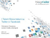 Blogmeter: I talent show italiani su Twitter e Facebook - Social Business Forum 2013