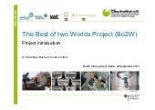 The Best of two Worlds Project (Bo2W) - Project introduction