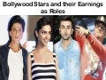 Bollywood Stars and their Earnings as Role