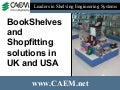 Bookshelves and Shopfitting Solutions In UK and USA