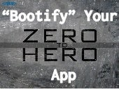 """Bootify  your app - from zero to hero"
