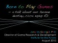 Born to Play Games - a talk by Jane McGonigal about human destiny circa 2020 AD