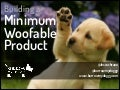 The Minimum Woofable Product