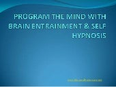 Program The Mind With Brain Entrain...