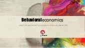 Behavioral economics : what it is and how it could help us do our job better