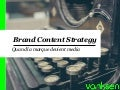 Brand Content Strategy by Vanksen