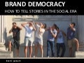 Brand Democracy: How to Tell Stories in the Social Era by Graham Brown