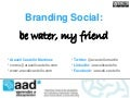 Branding social_be water my friend