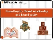 Brand loyalty, Brand Relationship and Brand Equity - Introduction to Branding