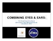 Combining Eyes and Ears: The Visual Search for Social - BDI 12/4 Visual Content Marketing Summit