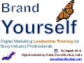 Brand Yourself - Digital Marketing Leadership Training for Every Industry Professional