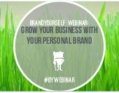 Grow Your Business With Your Personal Brand | @brandyourself