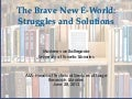 Brave New eWorld: Struggles and Solutions