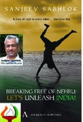 Breaking Free of Nehru -  Lets Unleash India