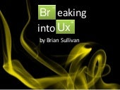 Breaking Into UX