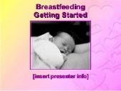 Breastfeeding getting started