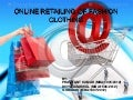 ONLINE RETAILING OF FASHION CLOTHING