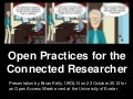 Brian kelly: Open practices for the connected researcher