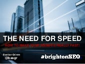 The Need for Speed (5 Performance Optimization Tipps) - brightonSEO 2014