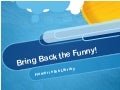Bring Back the Funny: Humor in the Library