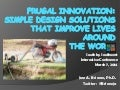 Frugal Innovation: Low Tech, Simple Designs That Improve Lives Around the World