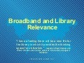 Broadband and Library Relevance