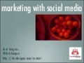 Marketing With Social Media