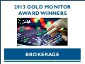Brokerage - 2013 Gold Monitor Award Winners