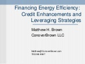 Financing Energy Efficiency: Credit Enhancements and Leveraging Strategies