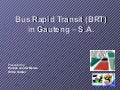 Bus Rapid Transit (BRT) in Gauteng, S.A.