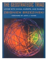 Brzezinski   The Geostrategic Triad...