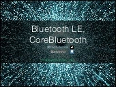 BTLE (Bluetooth Low Energy) and CoreBluetooth
