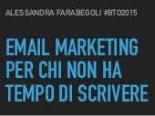 Email Marketing per chi non ha tempo di scrivere #BTO2015