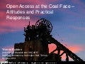 """Open Access at the Coal Face: attitudes and practical responses"" Yvonne Budden, DARTS4"