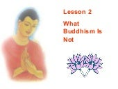 Buddhism for you lesson 02-what bud...