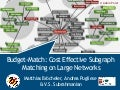 Budget-Match: Cost Effective Subgraph Matching on Large Networks