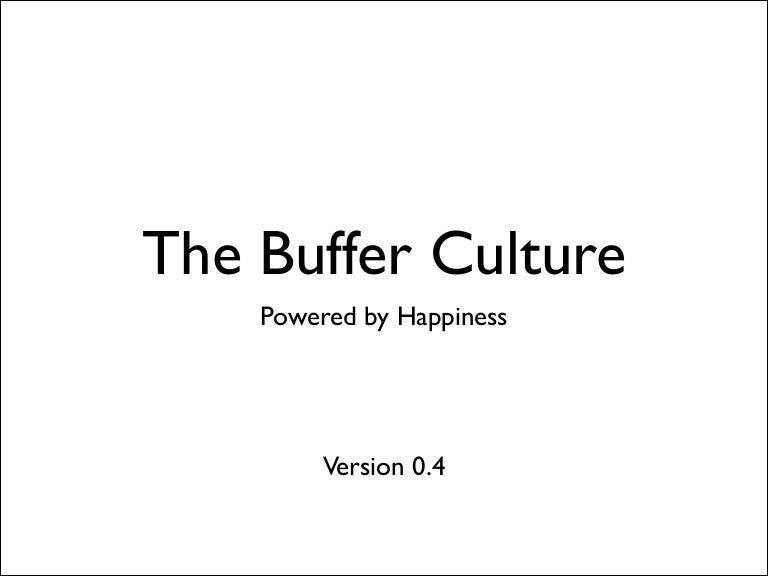The Buffer Culture (with a new 10th value)