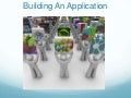 Building An Application