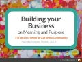Building Your Business on Meaning and Purpose - 3 Steps to Building an Authentic Community.