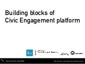 Building blocks of Civic Engagement platform