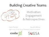 Building Creative Teams: Motivation Engagement and Retrospectives