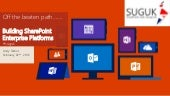 Building enterprise platforms - off the beaten path - SharePoint User Group UK (North West Region) 2016