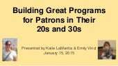 LaMantia and Vinci: Building Great Programs for Patrons in their 20s and 30s Workshop